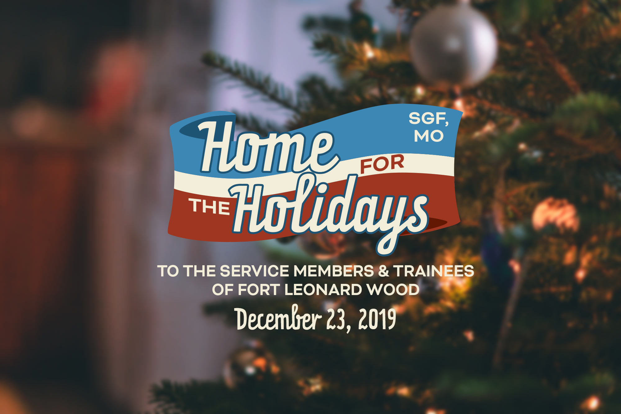home for the holidays, to the service members and trainees of Fort Leonard Wood
